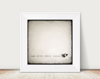 The Good always succeeds - Fine Art Print Heart Quote German Cookie Cutter TTV vintage stamp typography Text Photography Art