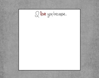 "Notepad - Affectionate ""I love you because..."" - Set of 2: Square Notepads - Love Notes - Creative Romantic Gestures for Any Relationship -*"