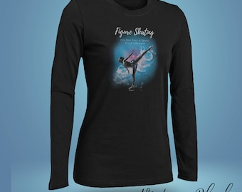 Figure Skating - It's Not Just A Sport It's A Lifestyle Adult Long Sleeve T Shirt