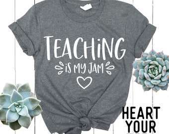 Teaching is My Jam Shirt - Teacher Shirt - Kindergarten Teacher Gift - Elementary School Teacher Shirt - Middle School Teacher Shirt