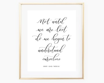 Quote printable wall art, inspiration quote printable, Henry David Thoreau quote printable, not until we are lost do we begin to understand