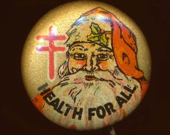 1930s National Tuberculosis Association, Santa Claus ' Health for All ' Pinback Button