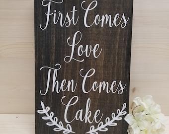 First Comes Love Then Comes Cake-Cake Table Decor-Reception Decor-Bridal Shower