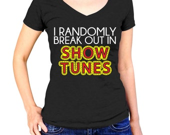 Broadway Shirt - I Randomly Break Out In Show Tunes - Broadway Gift - Broadway Musical Theatre - New York City - Broadway Play