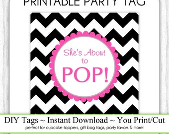 Instant Download - Hot Pink and Black Chevron She's About to Pop, Baby Shower Printable Party Tag, Square Tag, DIY, You Print, You Cut