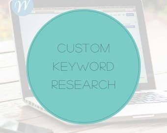 Custom Keyword Research - For SEO Optimization