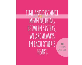 Sisters Art, Time and Distance, In Each Other's Heart, Love Quote, Adoption Art, Twins Art, Birthday Gift, Sisterly Love, Bedroom Decor