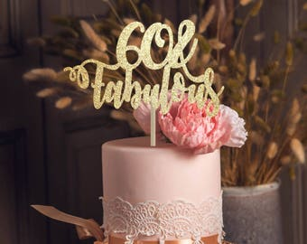 60 and fabulous cake topper 60th birthday topper 60th birthday decoration milestone cake topper gold cake topper custom cake topper