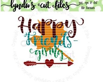 Happy Friendsgiving//Fall//SVG/EPS//DXF file