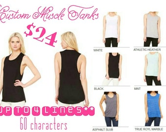 Custom Muscle Tanks, sizes S-2x available in numerous colors. These are cute, comfy, & casual