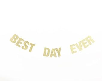 BEST DAY EVER Banner - Glitter Letters - Gold Glitter Banner. Wedding Decor. Bridal Shower. Engagement Party. Bachelorette Party.