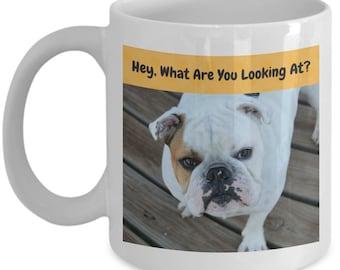 """Funny Bulldog Mug - """"What Are You Looking At?"""""""