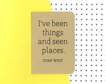 Mae West quote notebook - I've been things and seen places journal - homemade