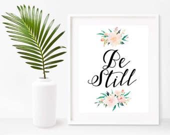 Inspirational Print, Be Still, Nursery Print, Printable Art, Bible Verse Print,  Bible Wall Art, Digital Download, Home Decor, Wall Decor