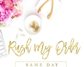 Rush My Order, Rush My Design, Rush My Proof