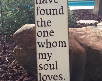 """I have found the one whom my soul loves. Song of Solomon 3:4 - Scripture Sign - Wedding Sign - 8"""" x 26"""" SignsbyDenise"""