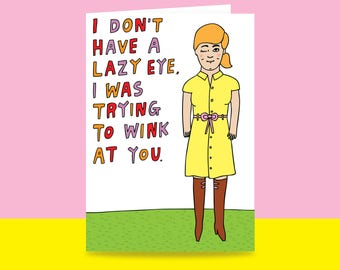 Romantic Card - I don't Have a Lazy Eye I Was Trying To Wink At You {FEMALE VERSION} | Valentine's Day Card | Romantic Card