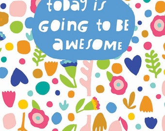 Greeting Card: Today Is Going To Be Awesome