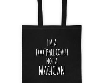 I'm a Football Coach Not a Magician Tote Bag Funny Sarcastic Gift, Birthday Gifts for Him, Christmas Gift