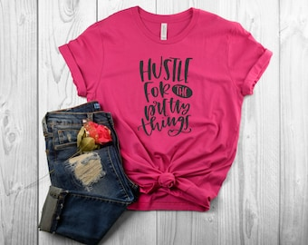 Hustle For The Pretty Things T-Shirt for Dog Moms | Perfect for Spring and Summer!