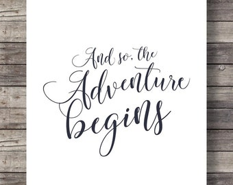 And so, the adventure beginsCalligraphy  Wedding sign | Engagement sign | typography hand lettering Calligraphy decor Printable wall art