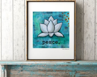 Peace Art Print, Abstract White Lotus, Acrylic Painting, Wall Decor, Turquoise, Inspirational Words, Spiritual Yoga
