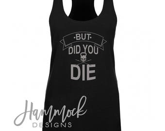 workout tank, but did you die, womens workout tank, fitness tank, workout clothes, workout tank, gym tank