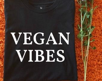Vegan Vibes Shirt - Vegan Vibes T-Shirt, Vegan Vibes Tee, Vegan Vibes Top, Go Vegan, Vegan Gift, Vegan Clothing, Vegan Shirt, Go Vegan Shirt
