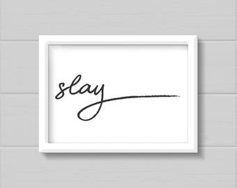 Slay | A5 | A4 | Print | Monochrome | Typography | Nordic | Scandi | Home Decor | Slay Print | Slay Poster