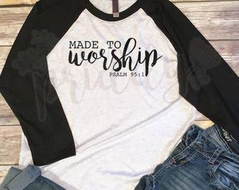 Made to Worship, Worship, Faith, Inspirational Quote, Words to live by, Bible, Journal Bible, Vinyl, Baseball Tee, Raglan Tee, Vintage, Tee