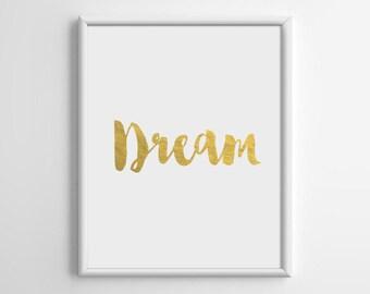 Dream, Gold Foil Print, Gold Foil Art, Gold Typography Art, Living Room Wall Decor, Scandinavian Art, Inspirational Art, 8x10, A4, A013
