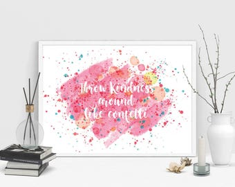 Throw Kindness Around like Confetti Motivational Inspirational Quote Pink Watercolour Girls Room Wall Art Nursery Print