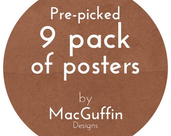 9 Pack of Posters / Prints (Made to order)
