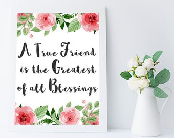 best friend gift - printable women gift for her - friend quote printable - true friend greatest of all blessings - inspirational wall art