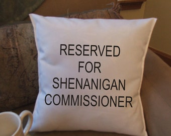 shenanigan commissioner funny throw pillow, cushion cover