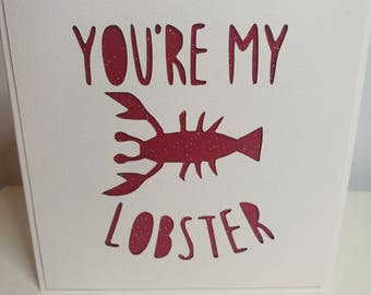 You're my Lobster cut Card