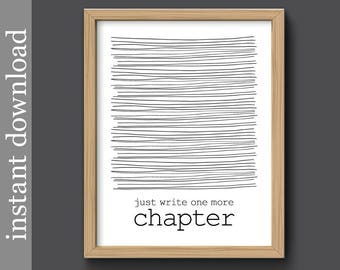 Writer Quote, writer printable, instant download, writing motivation, writer wall art, gift for writer, one more chapter, writer dorm art