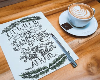 He Will Be Our Sanctuary- Hand-lettered Print - Quote