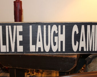 Live Laugh Camp Wood Sign, Camping Sign, Summer Sign, Home away from home sign, RV, Summertime, Camper Sign, Family Sign,