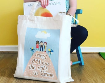 Every child has the right to dream Tote bag, organic cotton, shopper bag, shoulder bag.