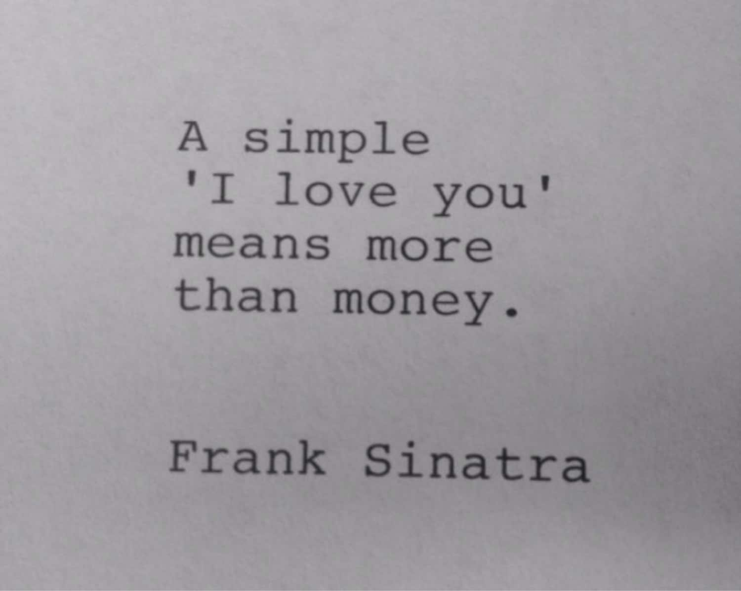 Simple I Love You Quotes Frank Sinatra Hand Typed Typewriter Quote A Simple I Love