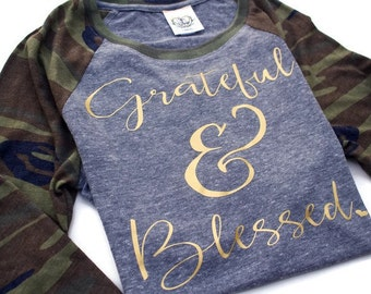 Thankful Grateful Blessed Tee T Shirt. Soldier Military Wife. Camouflage Raglan. Womens Camo Shirt. Fall Thanksgiving Holiday Shirt Women