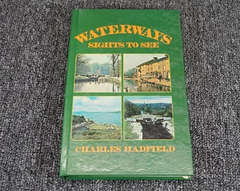 Waterways Sights To See By Charles Hadfield C. 1976