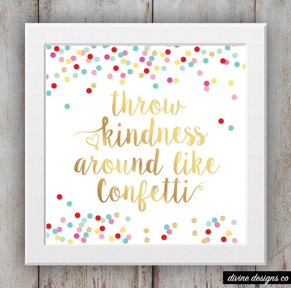Throw Kindness Like Confetti Faux Gold Foil Digital