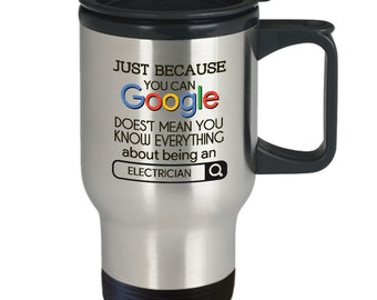 Gift For Electricians -  Doesn't Mean You Know Everything About Being An Electrician -   Travel Mug Tumbler