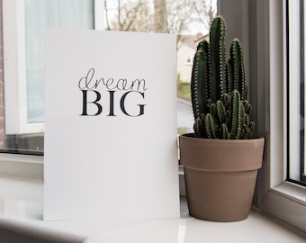 SALE** Dream Big A4 Print // Typographic Digital Print // Motivational Print // Inspirational Quote