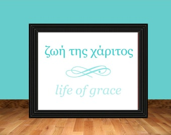 Life of Grace Greek Word Wall Art - Printable Artwork PDF