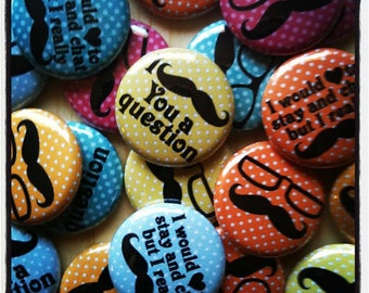"Funny Mustache - Set of 20 Buttons - Pin Back, Flat Back, or Hollow Back Buttons - Party Favors - 1"" Buttons - Birthday Stash Bash - Favors"