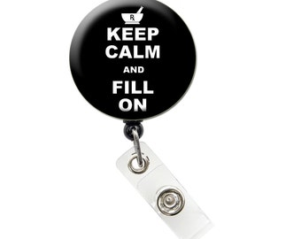Keep Calm and Fill On Retractable Badge Reels/ ID Badge Holder (BLACK)