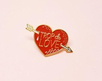 """Enamel pin Love and heart """"Trop de Love"""""""